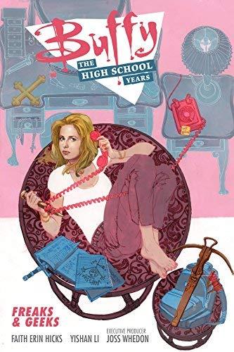 Buffy: The High School Years- Freaks & Geeks by Joss Whedon (2016-06-14) par Joss Whedon;Faith Erin Hicks