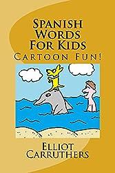 Spanish Words For Kids: Cartoon Fun!