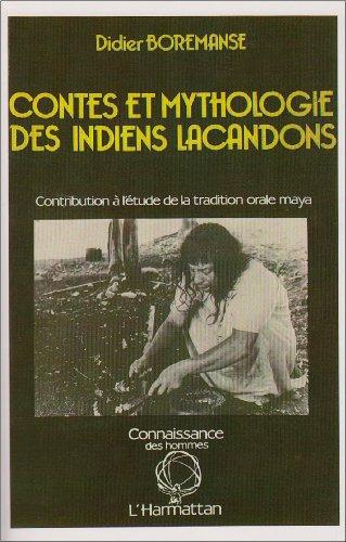 Contes et mythologie des Indiens lacandons par Didier Boremanse