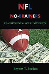 NFL No-Brainers: Realignment & NCAA University (English Edition)
