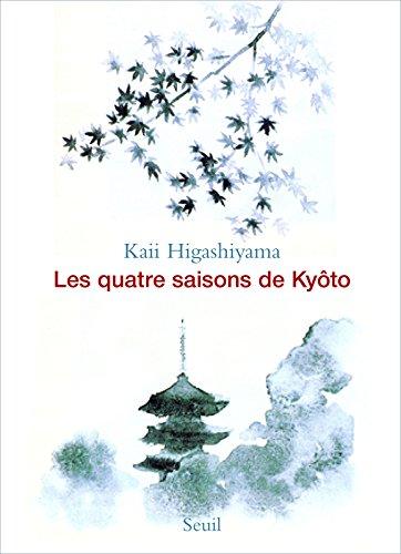 Les Quatre Saisons de Kyôto par Kaii Higashiyama