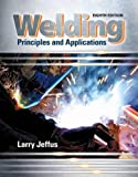 Welding: Principles and Applications