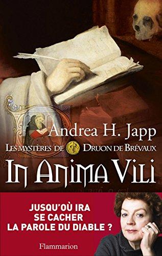 Les mystères de Druon de Brévaux (Tome 4) - In anima vili (ROMANS HISTORIQ) par Andrea H. Japp