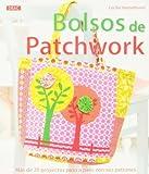 Bolsos de Patchwork: más de 20 proyectos paso a paso con sus patrones by HANSELMANN(743593)(1905-07-05)