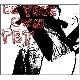 Be Your Own Pet [Vinyl LP]