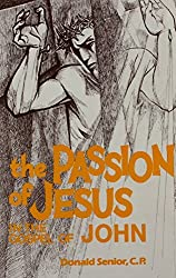 The Passion of Jesus in the Gospel of John (Passion Series) by Donald Senior (1991-09-06)