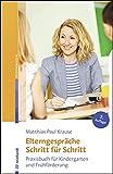 Elterngespräche Schritt für Schritt: Praxisbuch für Kindergarten und Frühförderung