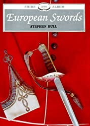 European Swords (Shire Library) by Bull, Stephen. (1994) Paperback