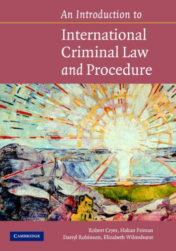 An Introduction to International Criminal Law and Procedure: Principles, Procedures, Institutions