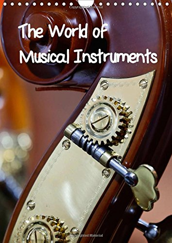 The World of Musical Instruments 2016: A calendar with different musical instruments (Calvendo Art)