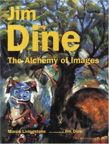 Jim Dine: The Alchemy of Images by Marco Livingstone (1998-10-01) (Image Alchemy)