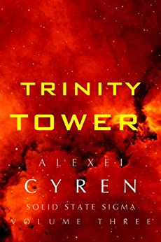 Trinity Tower (Solid Stage Sigma Book 3) by [Cyren, Alexei]
