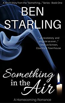 Something in the Air: A Homecoming Romance (Something Series Book 1) by [Starling, Ben]