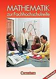 Mathematik - Fachhochschulreife - Wirtschaft - Bisherige Ausgabe: Mathematik zur Fachhochschulreife, Kaufmännische-wirtschaftliche Richtung, EURO, Schülerbuch