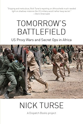 Tomorrow's Battlefield: U.S. Proxy Wars and Secret Ops in Africa (Dispatch Books)