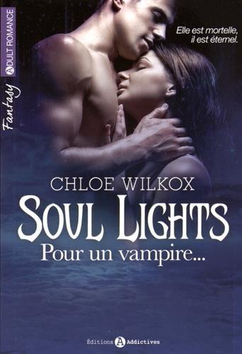 Soul Lights. Pour un vampire…vol.1