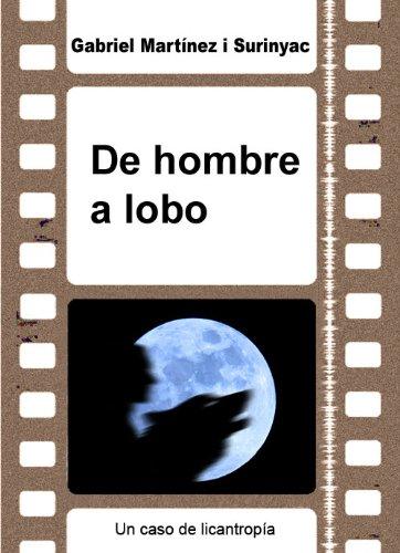 De Hombre A Lobo por Gabriel Martínez I Surinyac