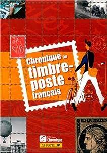 """Afficher """"Chronique du timbre-poste français"""""""