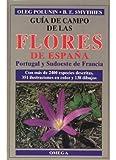 GUIA CAMPO DE FLORES DE ESPAÑA (GUIAS DEL NATURALISTA-PLANTAS CON FLORES)