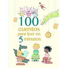100 cuentos para leer en 5 minutos (MIS PRIMEROS CUENTOS)