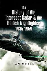 The History of the Air Intercept Radar and the British Nightfighter 1935-1959