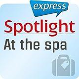 Spotlight express - Reisen: Wortschatz-Training Englisch - In einem Wellness-Hotel