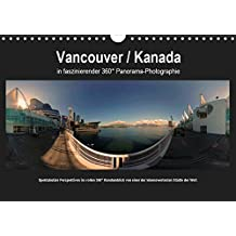 Vancouver / Kanada in faszinierender 360° Panorama-Photographie (Wandkalender 2019 DIN A4 quer): Vancouver / Kanada in faszinierender 360° ... (Monatskalender, 14 Seiten ) (CALVENDO Orte)