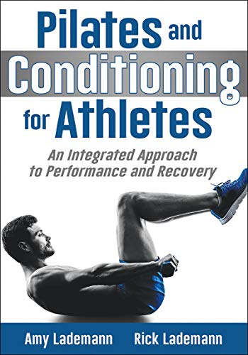 Pilates and Conditioning for Athletes: An Integrated Approach to Performance and Recovery por Amy Lademann
