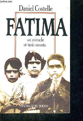 Fatima : Un miracle et trois secrets
