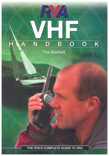 RYA VHF Handbook: The RYA'S Complete Guide to SRC (Royal Yacht Association)