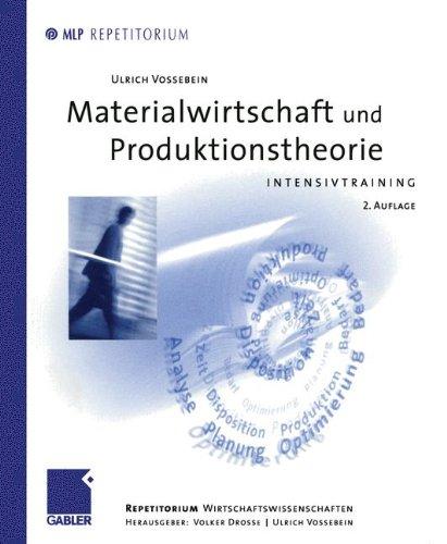 Materialwirtschaft und Produktionstheorie: Intensivtraining (MLP Repetitorium: Repetitorium Wirtschaftswissenschaften)