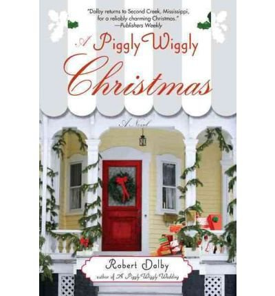 a-piggly-wiggly-christmas-piggly-wiggly-novels-dalby-robert-author-nov-01-2011-paperback