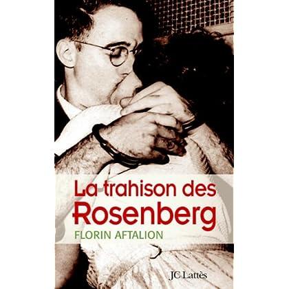 La trahison des Rosenberg (Essais et documents)