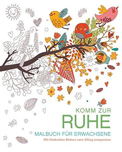 Malbuch für Erwachsene: Komm zur Ruhe: Mit friedvollen Bildern vom Alltag entspannen