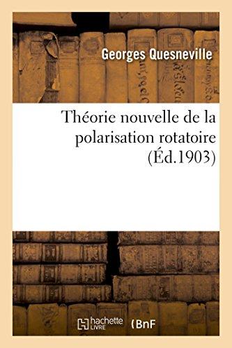 Théorie nouvelle de la polarisation rotatoire
