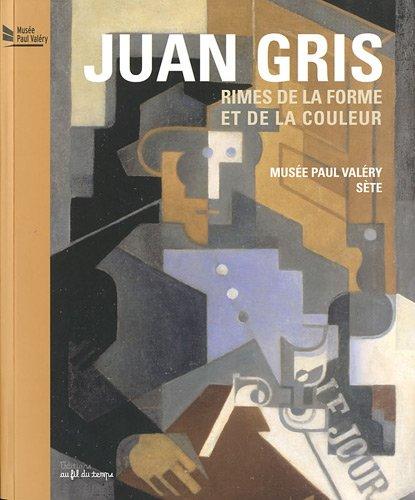 Juan Gris, Rimes de la forme et de la couleur : 24 juin - 31 octobre 2011, Musée Paul Valéry, Sète por Maïthé Vallès-Bled