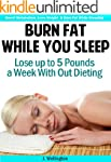 Burn Fat While You Sleep: Lose Up to...