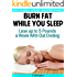 Burn Fat While You Sleep: Lose Up to 5 Pounds in a Week With Out Dieting