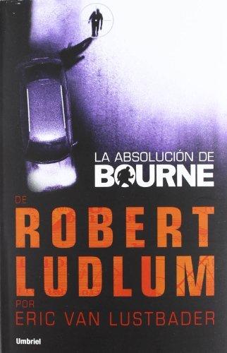 La absolucion de Bourne (Spanish Edition) by Eric Van Lustbader (2012-06-30)