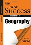 Geography: Revision Guide (Letts GCSE Success)