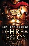 Die Ehre der Legion: Roman (Imperium-Saga, Band 1)