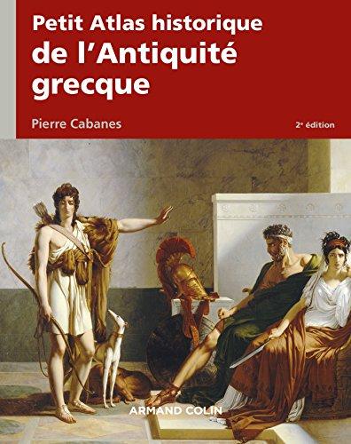 Petit Atlas historique de l'Antiquité grecque 2e éd.
