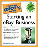 Complete Idiot's Guide to Starting an Ebay Business