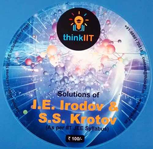 Solution: I. E. Irodov and S. S. Krotov: In DVD (PDF files): As Per IIT JEE Syllabus