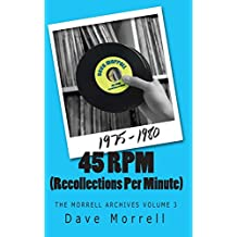 45 RPM (Recollections Per Minute): The Morrell Archives Volume 3