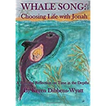 Whale Song: Choosing Life with Jonah
