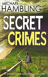 SECRET CRIMES a gripping crime thriller full of suspense