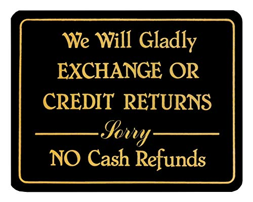 Dozili Store Policy-Schild, Aufschrift We Will Gladly Exchange Or Credit Return Sorry No Cash Refund 12