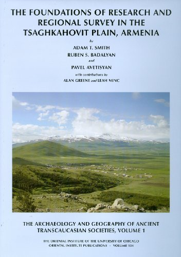 The Archaeology and Geography of Ancient Transcaucasian Societies, Volume I: The Foundations of Research and Regional Survey in the Tsaghkahovit Plain, Armenia (Oriental Institute Publications) by Avetisyan, P. S., Smith, Adam T., Badalyan, R. S., Greene, A (2009) Hardcover