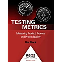 Testing Metrics: Measuring Product, Process and Project Quality (English Edition)